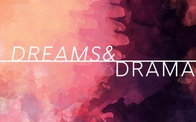 Dreams & Drama