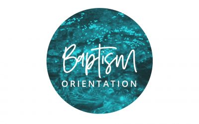 Water Baptism Orientation