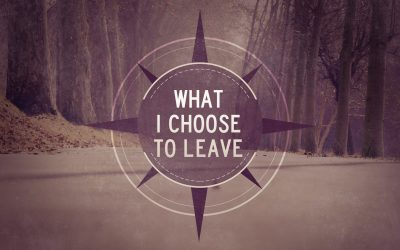 What I Choose to Leave
