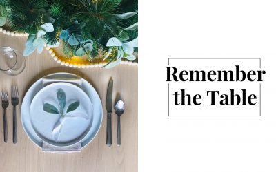 Remember the Table